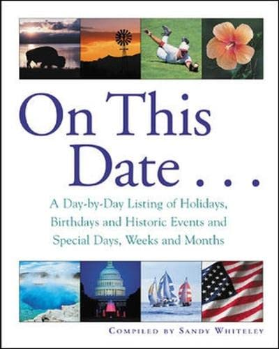 9780071398275: On This Date : A Day-by-Day Listing of Holidays, Birthday and Historic Events, and Special Days, Weeks and Months