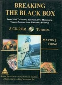 9780071398534: Breaking the black box: Learn how to design, test, and apply mechanical trading systems using profitable examples (Martin J. Pring on technical analysis series)