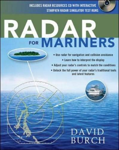 Radar for Mariners 9780071398671 Become an Expert Small-Craft Radar Operator Nothing beats radar for guiding your boat through the darkest night or the thickest fog. Rad