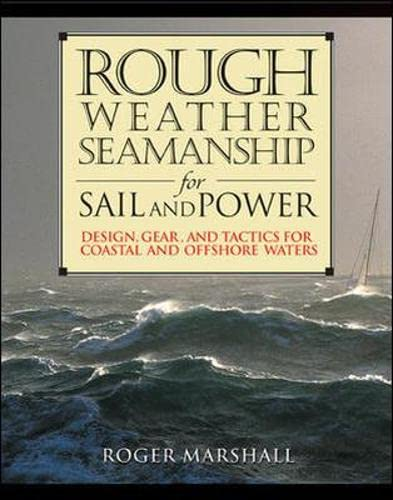 9780071398701: Rough Weather Seamanship for Sail and Power : Design, Gear, and Tactics for Coastal and Offshore Waters