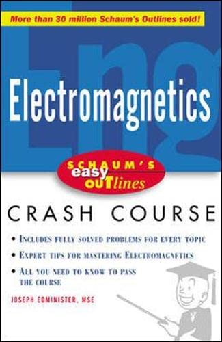 Schaum's Easy Outline of Electromagnetics: Edminister, Joseph