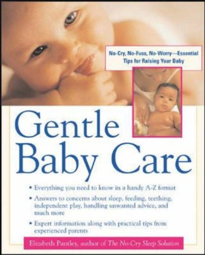 9780071398855: Gentle Baby Care: No-cry, No-fuss, No-worry--Essential Tips for Raising Your Baby (Pantley)