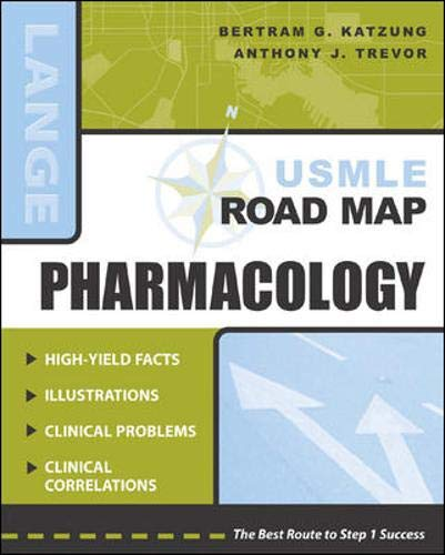 USMLE Road Map: Pharmacology (0071399305) by Bertram G. Katzung; Anthony J. Trevor