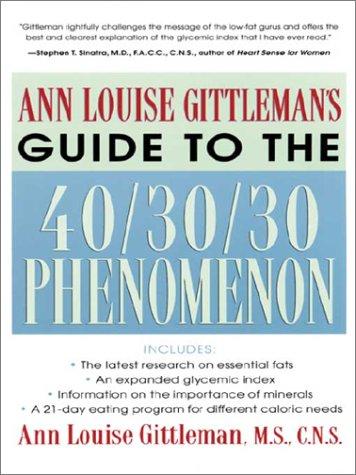 9780071399524: Ann Louise Gittleman's Guide to the 40/30/30 Phenomenon