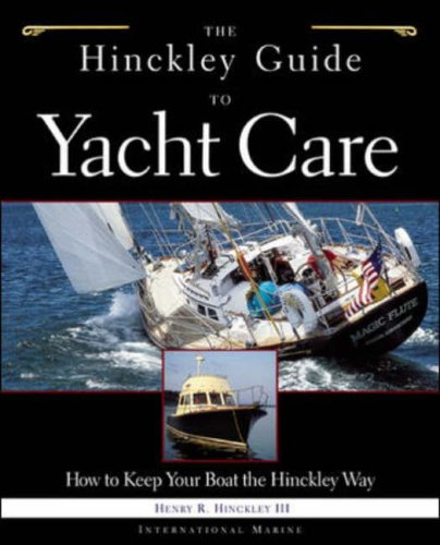 9780071400121: The Hinckley Guide to Yacht Care: How to Keep Your Boat the Hinckley Way (International Marine)