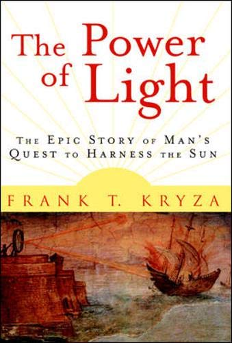 9780071400213: The Power of Light : The Epic Story of Man's Quest to Harness the Sun