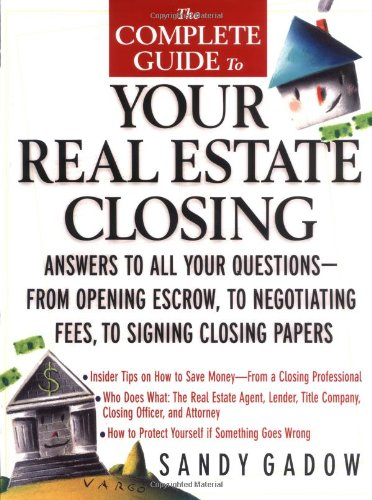 9780071400350: The Complete Guide to Your Real Estate Closing: Answers to All Your Questions - From Opening Escrow, to Negotiating Fees, to Signing the Closing Papers