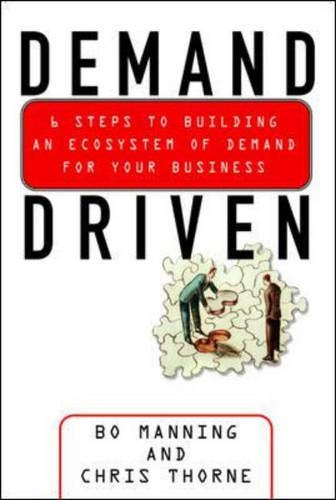 9780071400367: Demand Driven: 6 Steps to Building an Ecosystem of Demand for Your Business