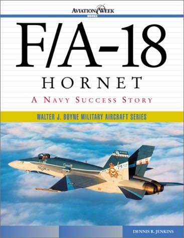 9780071400374: F/A 18 Hornet: A Navy Success Story (Walter J. Boyne Military Aircraft)
