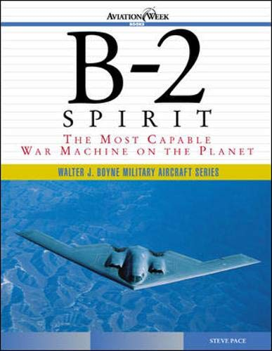 9780071400381: B-2 Spirit: The Most Capable War Machine on the Planet (Walter J. Boyne Military Aircraft)