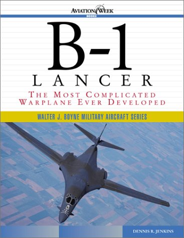 9780071400398: B-1 Lancer: The Most Complicated Warplane Ever Developed (Walter J.Boyne Military Aircraft)