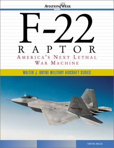 9780071400411: F-22 Raptor: America's Next Lethal War Machine (Walter J. Boyne Military Aircraft)