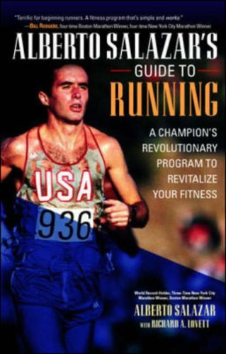 9780071400664: Alberto Salazar's Guide to Running : The Revolutionary Program That Revitalized a Champion