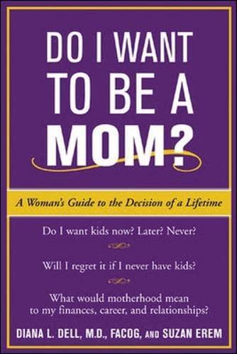 9780071400749: Do I Want to Be A Mom? : A Woman's Guide to the Decision of a Lifetime