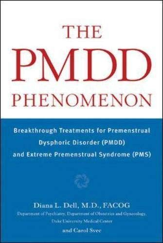 9780071400756: The PMDD Phenomenon : Breakthrough Treatments for Premenstrual Dysphoric Disorder (PMDD) and Extreme Premenstrual Syndrome
