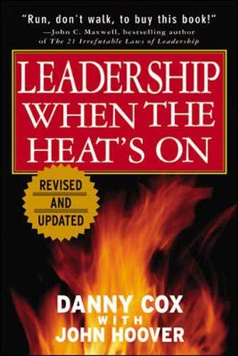 9780071400831: Leadership When the Heat's On