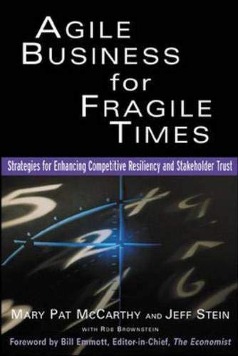 9780071400848: Agile Business for Fragile Times : Strategies for Enhancing Competitive Resiliency and Stakeholder Trust