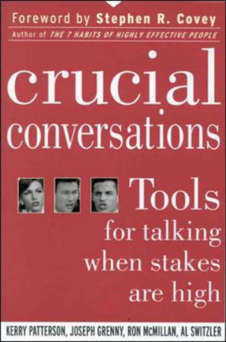 CRUCIAL CONVERSATIONS : TOOLS FOR TALKIN
