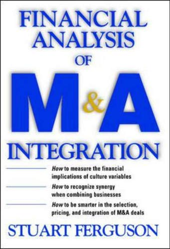 9780071402118: Financial analysis of m& a integration: A Quantitative Measurement Tool for Improving Financial Performance