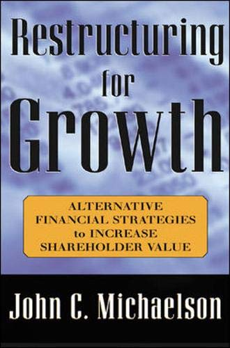 9780071402293: Restructuring for Growth : Alternative Financial Strategies to Increase Shareholder Value