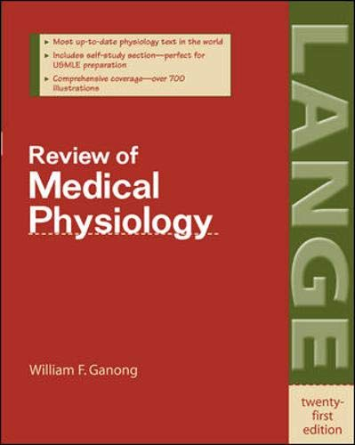 Review of Medical Physiology (LANGE Basic Science): William F. Ganong