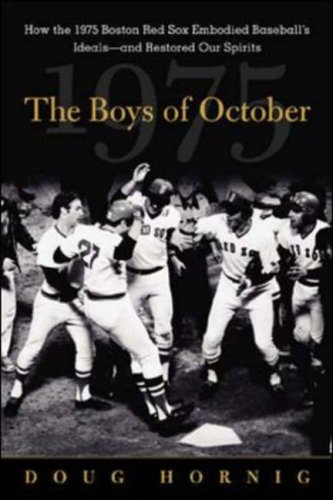 9780071402477: The Boys of October : How the 1975 Boston Red Sox Embodied Baseball's Ideals - and Restored Our Spirits