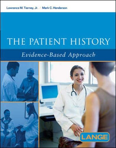The Patient History: Evidence-Based Approach (Lange Medical: Lawrence M. Tierney,