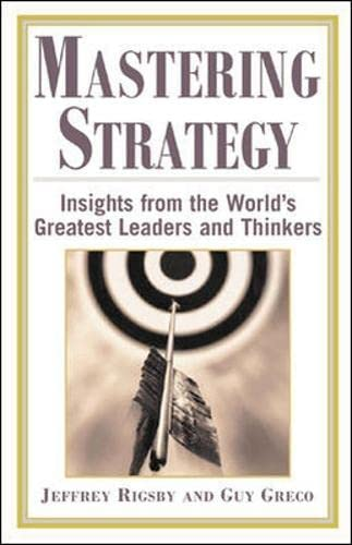 9780071402866: Mastering Strategy : Insights from the World's Greatest Leaders and Thinkers