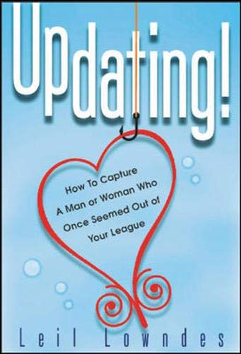 9780071403092: UpDating! : How to Get a Man or Woman Who Once Seemed Out of Your League