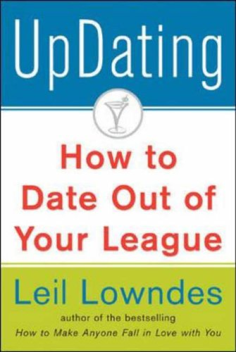 9780071403108: UpDating: How to Date Out of Your League