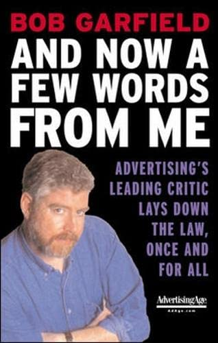 9780071403160: And Now a Few Words From Me : Advertising's Leading Critic Lays Down the Law, Once and For All