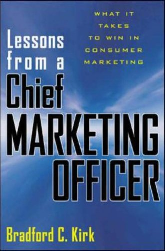 9780071403177: Lessons from a Chief Marketing Officer: What it Takes to Win in Consumer Marketing