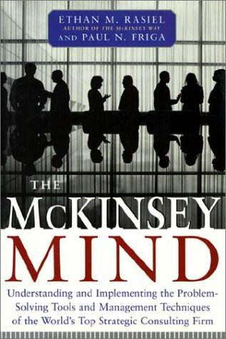 9780071405546: The Mc Kinsey Mind Understanding And Implementing The Problem Solving Tools And Management Techniques Of The World's Top Strategic Consulting Firm