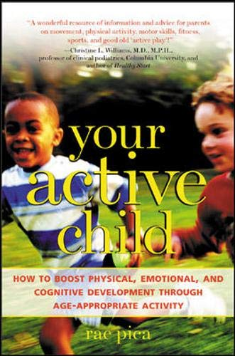 9780071405584: Your Active Child: How to Boost Physical, Emotional, and Cognitive Development through Age-Appropriate Activity
