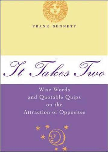 9780071405591: It Takes Two : Wise Words and Quotable Quips on the Attraction of Opposites