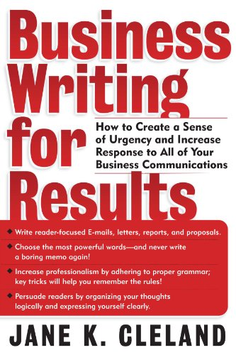 9780071405706: Business Writing for Results: How to Create a Sense of Urgency and Increase Response to All of Your Business Communications