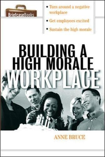 9780071406185: Building A High Morale Workplace
