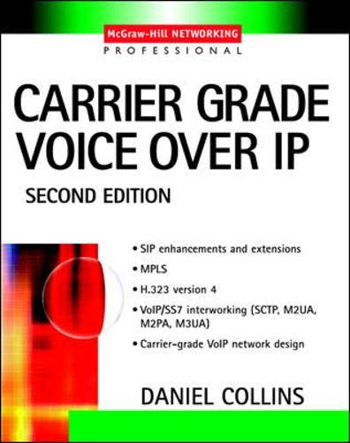 Carrier Grade Voice Over IP (second edition): Daniel Collins