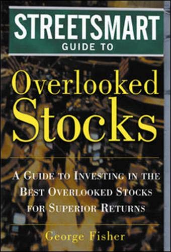 9780071406789: The Streetsmart Guide to Overlooked Stocks : A Guide to Investing in the Best Overlooked Stocks for Superior Returns