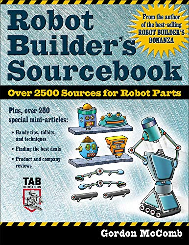 9780071406857: Robot Builder's Sourcebook : Over 2,500 Sources for Robot Parts