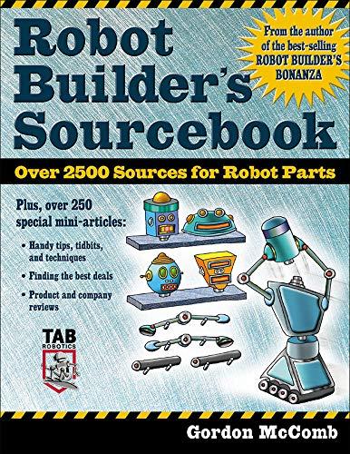 9780071406857: Robot Builder's Sourcebook : Over 2,500 Sources for Robot Parts