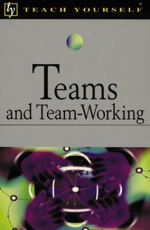 9780071407212: Teach Yourself Teams and Team-Working (Teach Yourself (McGraw-Hill))