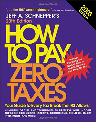 9780071407366: How to Pay Zero Taxes 2003 : Your Guide to Every Tax Break the IRS Allows!