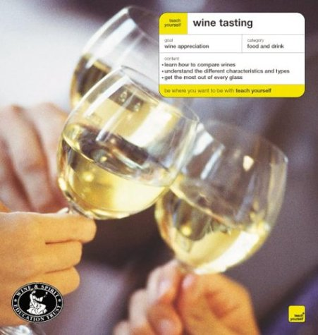 9780071407595: Teach Yourself Wine Tasting (Teach Yourself (McGraw-Hill))