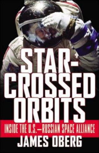 9780071407960: Star-crossed Orbits: Inside the U.S.-Russian Space Alliance