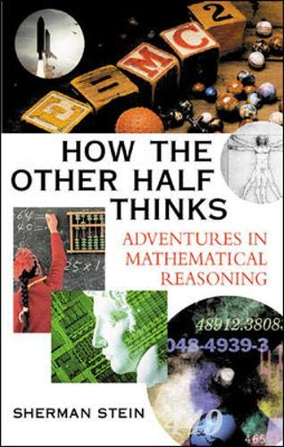 9780071407984: How the Other Half Thinks: Adventures in Mathematical Reasoning