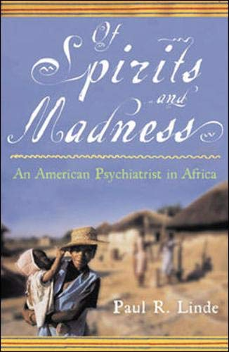 9780071407991: Of Spirits and Madness: An American Psychiatrist in Africa