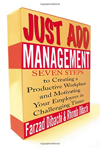 9780071408004: Just Add Management: Seven Steps to Creating a Productive Workplace and Motivating Your Employees In Challenging Times