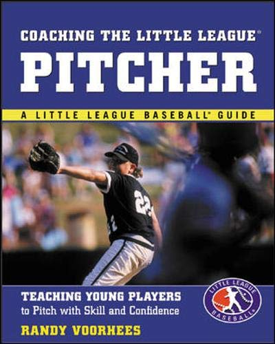 9780071408066: Coaching the Little League Pitcher : Teaching Young Players to Pitch With Skill and Confidence
