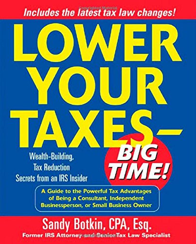 9780071408073: Lower Your Taxes - Big Time! : Wealth-Building, Tax Reduction Secrets from an IRS Insider